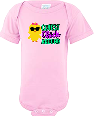 Cutest Chick Around Infant Girls Onesie