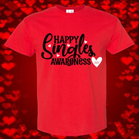 Happy Singles Awareness Day Tee