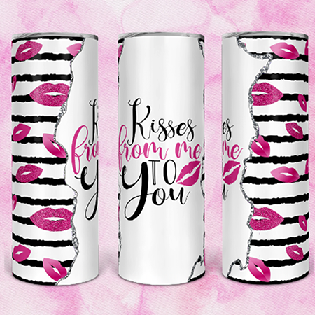 Kisses From Me To You 20 or 30oz Skinny Custom Tumbler