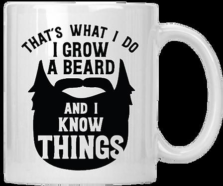I Grow a Beard and I Know Things Coffee Mug