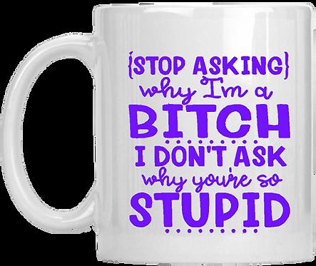 Stop Asking Mug