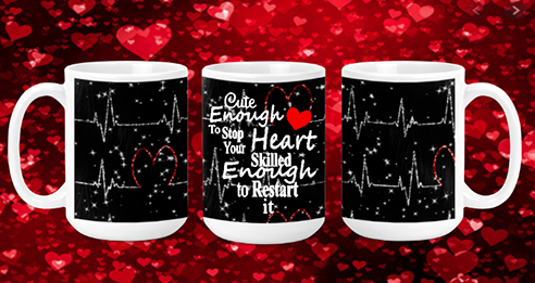 Cute Enough To Stop Your Heart 15oz Valentine Mug