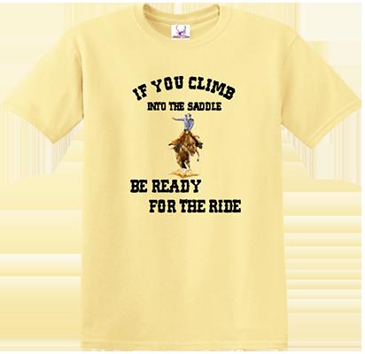 If You Climb Into The Saddle Tee