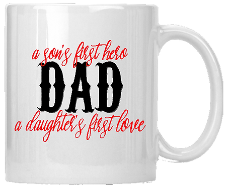 A Son's First Hero A Daughters First Love Coffee Mug