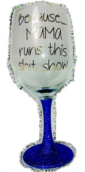 20oz Mama Runs This Shit Show Wine Glass