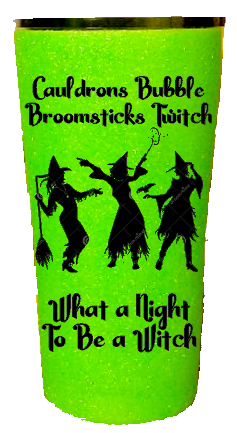 30oz What A Night To Be A Witch Halloween Custom Tumbler