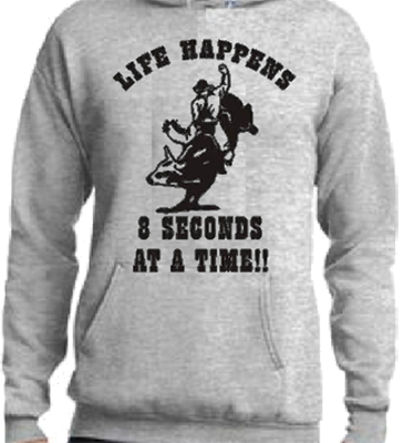 Life Happens 8 Seconds At A Time Hoodie