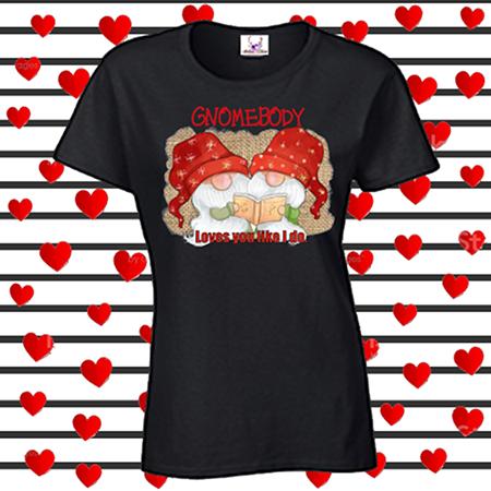 Gnomebody Loves You Like I Do Tee