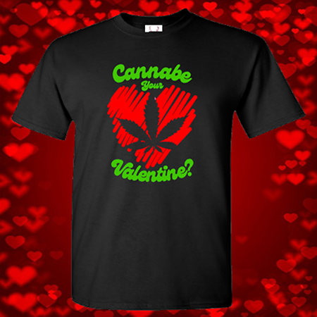 Cannabe Your Valentine Tee