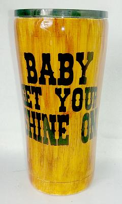 Baby Get Your Shine on Woodgrain Custom 20 oz Tumbler