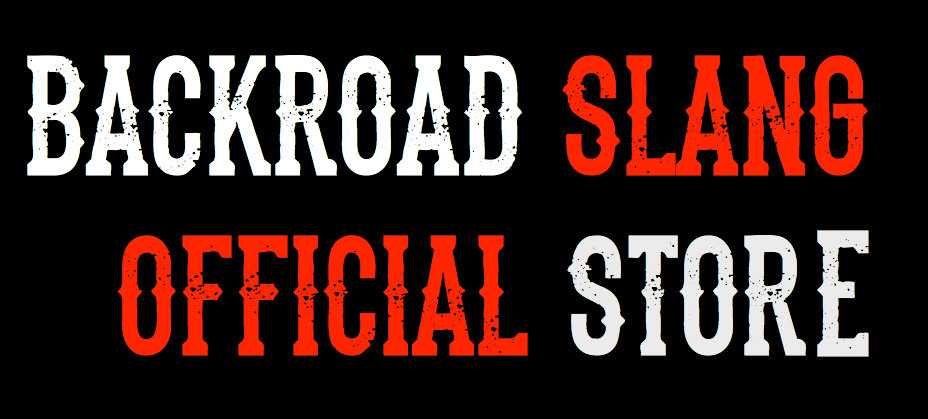 Backroad Slang Online Store, Backroad Slang Merchandise, Backroad Slang Shirts