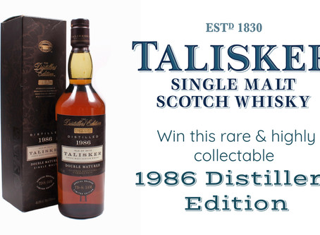 Talisker's 1986 Distillers Edition could be yours!
