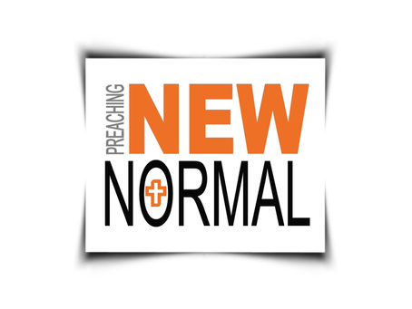 NEW NORMAL | PREACHING