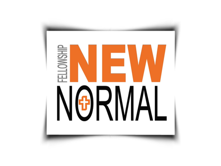 NEW NORMAL | FELLOWSHIP