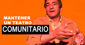 El gran esfuerzo de mantener un teatro comunitario por: Héctor Escamilla de El Contrabajo