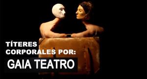 Títeres corporales por Gaia Teatro - Entrevista con su directora Inés Pasic