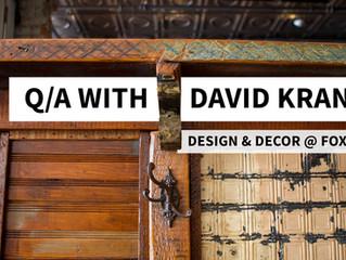 DECOR AND DESIGN - Q&A w/ David Krantz