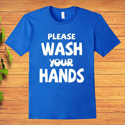 PLEASE Wash Your HandsT-Shirt
