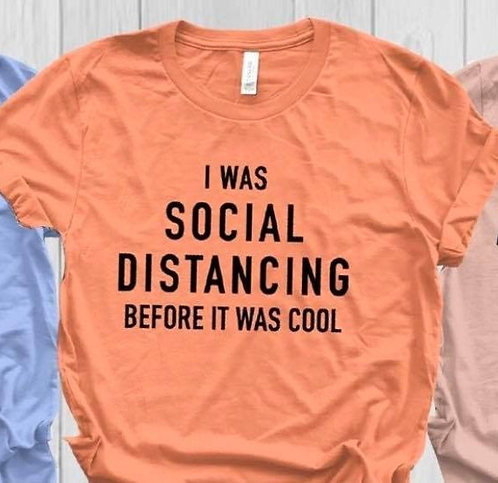 Social Distancing Before It Was Cool T-Shirt