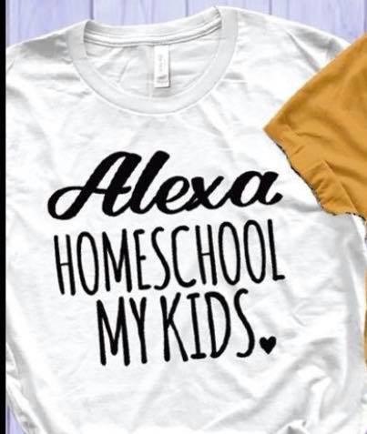 Alexa Homeschool My Kids T-Shirt