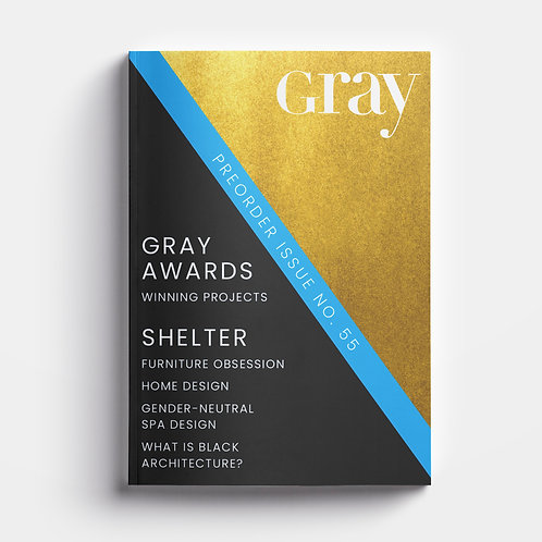 GRAY magazine No. 55 World-class architecture,interiors, landscape, and product design. GRAY Awards winning projects, cozy h