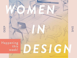 WOMEN IN DESIGN DEEP DIVE 2021: JULY 28–29, VIRTUAL EVENT