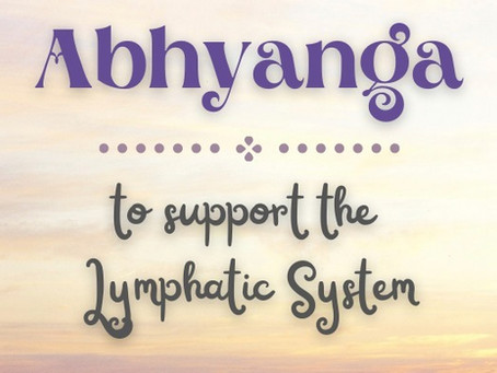Abhyanga ~ Lymphatic System Support