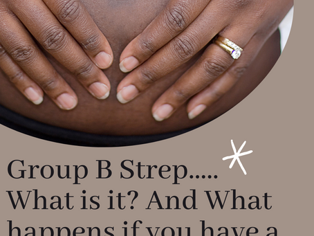 Group B Strep... What is it? And what happens if you have a positive result?