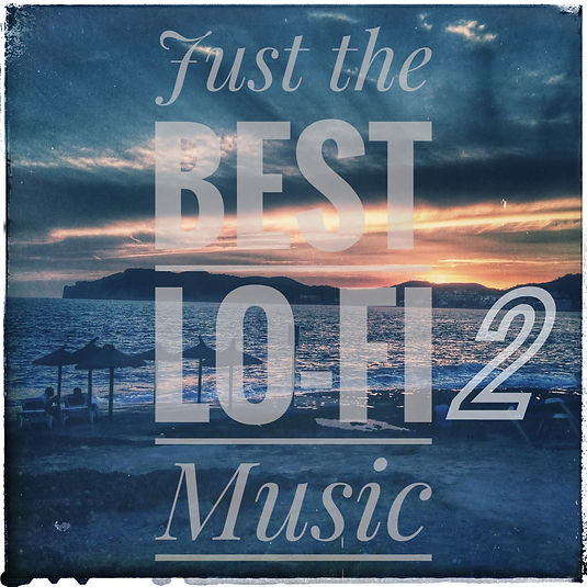 Just the Best Lo-Fi Music Vol. 2