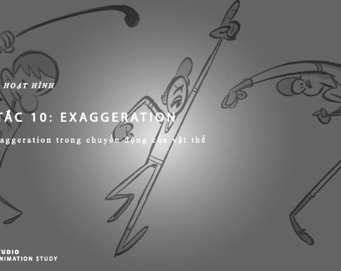 Nguyên Tắc Animation - Nguyên Tắc 10: Exaggeration