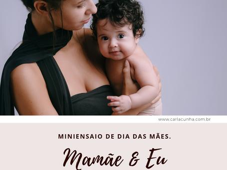 Miniensaio Mamãe e Eu - Miniensaio de dia das mães 2019