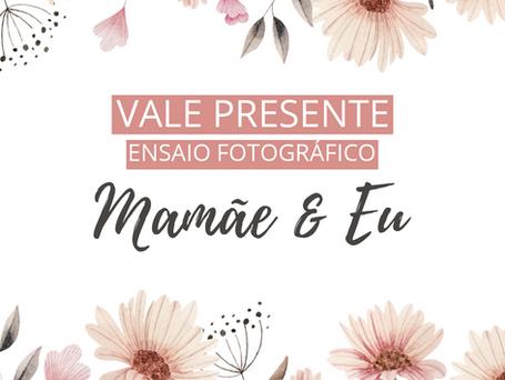 Ensaio Fotográfico de Dia das Mães 2020: Vales presenteáveis
