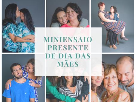 Miniensaio Presente de dia das mães 2018