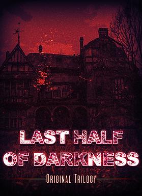 Last Half of Darkness - Original Trilogy