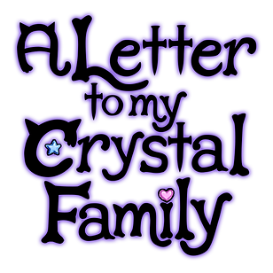 LETTER_TO_MY_CRYSTAL_FAMILY.png