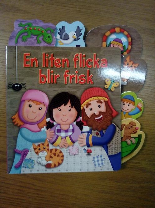 En liten flicka blir frisk - En bok för de allra minsta