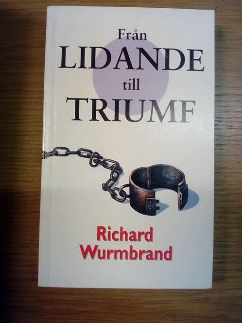 Wurmbrand R, Från lidande till triumf