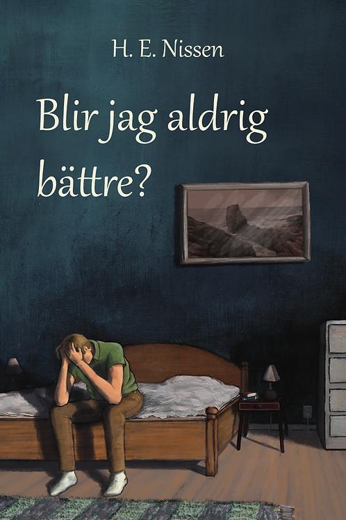 Blir jag aldrig bättre - Hans Erik Nissen