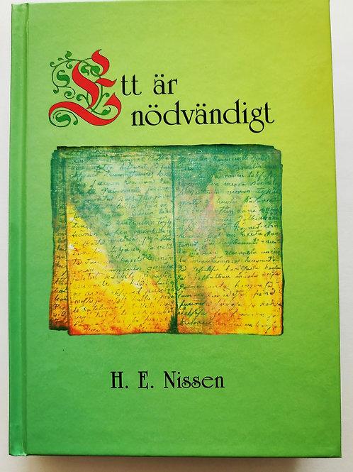 Ett är nödvändigt - H.E Nissen