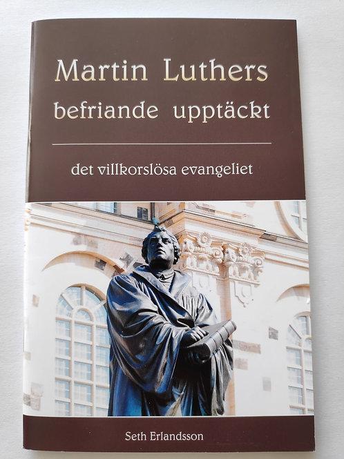 Martin Luthers befriande upptäckt - Erlandsson Seth
