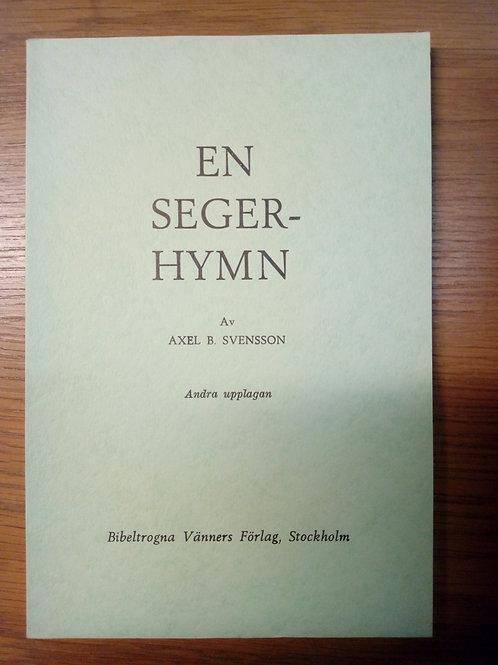 En segerhymn - Svensson Axel B