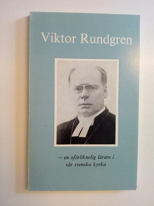 Viktor Rundgren - En oförliknelig lärare i vår svenska kyrka