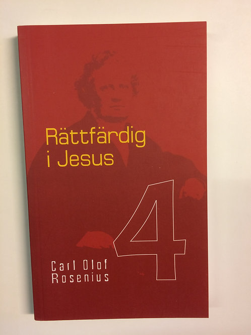 """""""Rättfärdig i Jesus 4"""" C.O Rosenius"""