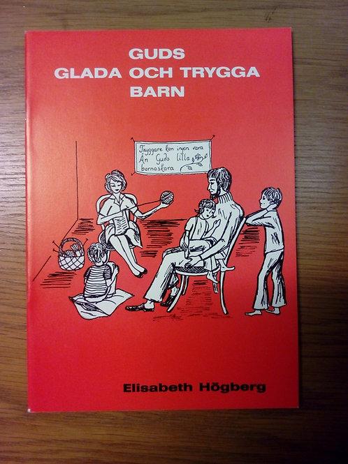 Guds glada och trygga barn - Högberg, E