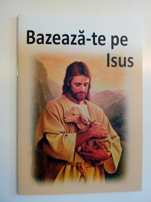 Lita på Jesus, Bazeazâ-te pe Isus (rumänska)