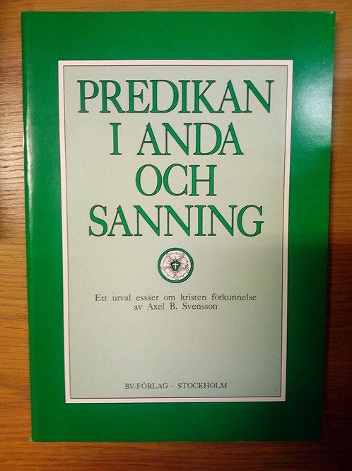 Predikan i anda och sanning -  A Svensson,