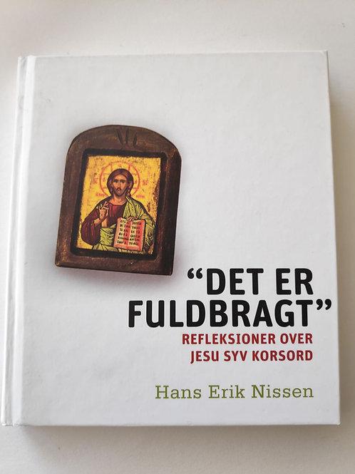 Det er fuldbragt - H.E Nissen