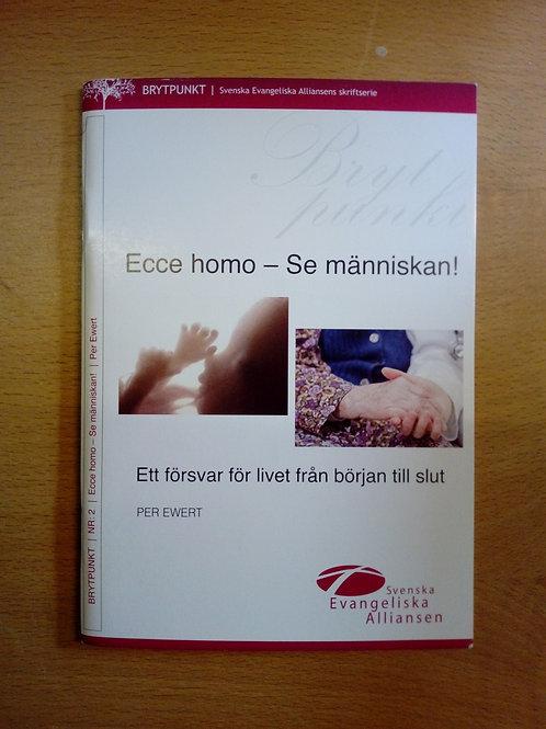 Ecce homo - Se människan. Ewert P. Ecce