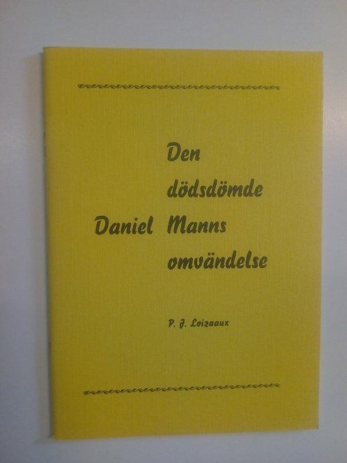 Loizaux P.J. - Den dödsdömde Daniel Manns omvändelse