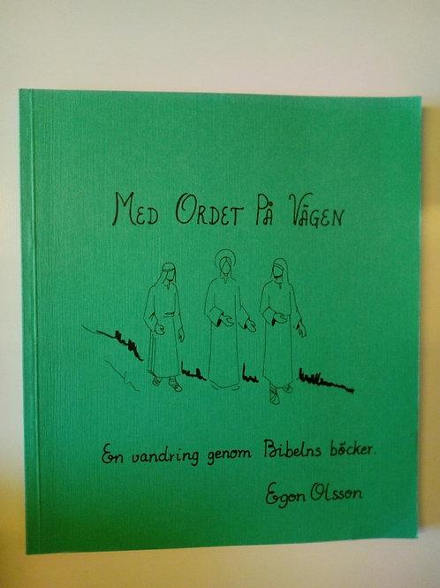 Egon Olsson , Med ordet på vägen